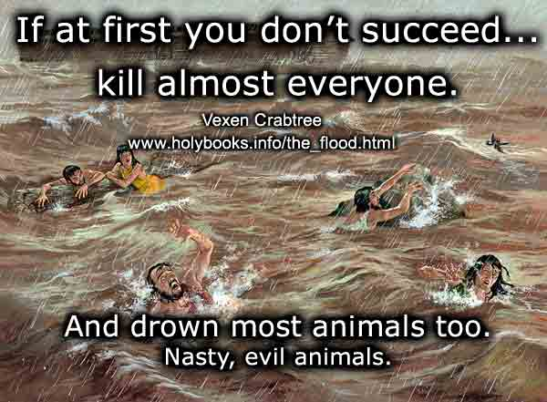 A depiction of the Biblical Flood with a caption - If at first you don't succeed, drown them all